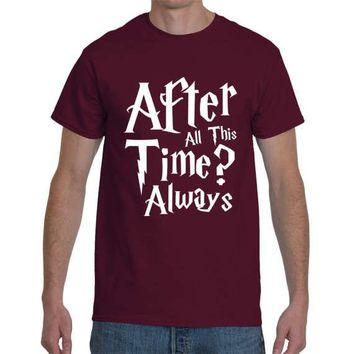 T-Shirt Unisex S - XXL Cotton  After All This Time? Always  (Harry Potter)