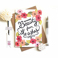Beauty from Ashes Card. Christian Scripture Greeting. Isaiah 61:3. BC298