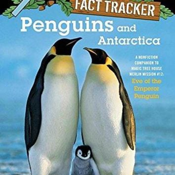 Penguins and Antarctica Magic Tree House Fact Trackers 1