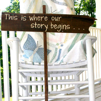"Wedding Sign - Rustic, Wooden, Reclaimed Lumber - ""This is where our story begins . . ."""