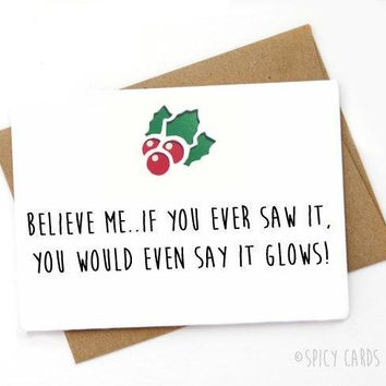 If You Ever Saw It You Would Say It Glows Funny Christmas Card Holiday Card