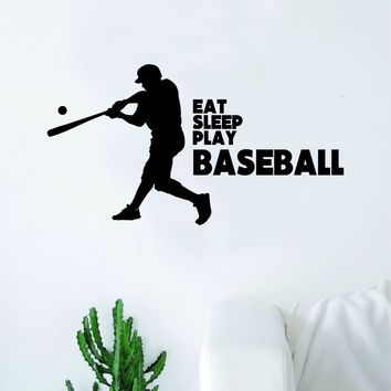 Eat Sleep Play Baseball V4 Quote Decal Sticker Wall Vinyl Art Home Decor Inspirational Sports Teen Softball Ball Homerun Baby Nursery Boy Girl