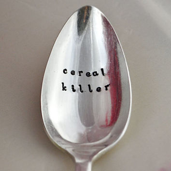 Cereal Killer spoon- table spoon- birthday gift