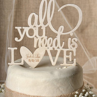 Rustic Cake Topper, Wood Cake Topper,  All you need is love Cake Topper, Engraved  Cake Topper, Wedding Cake Topper,