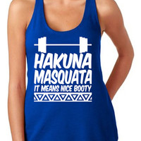 Hakuna Masquata It Means Nice Booty Tank Women's Gym Workout Fitness Booty Funny