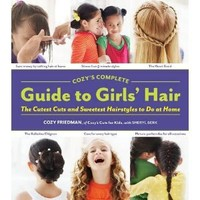 Cozy's Complete Guide to Girls' Hair [Hardcover-spiral]