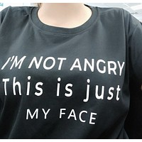 """""""I'm Not Angry This Is Just My Face"""" Tee"""