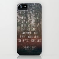 Where you invest your love iPhone & iPod Case by Zyanya Lorenzo
