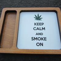 Keep Calm and Smoke On Weed Rolling Tray Manufactured and Printed in California