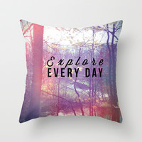 Explore Every Day Throw Pillow by Olivia Joy StClaire