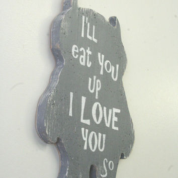 I'll Eat You Up Where The Wild Things Are Nursery Decor Gray Nursery Rustic Chic Distressed Wood Shabby Chic Nursery Handpainted Sign