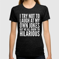 I TRY NOT TO LAUGH AT MY OWN JOKES (Black & White) Art Print by CreativeAngel