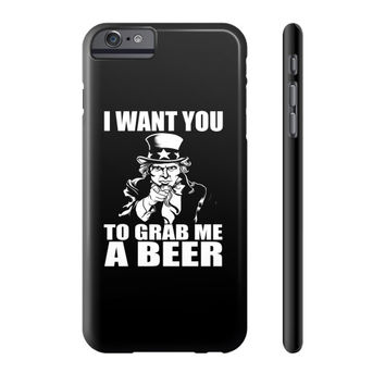 I WANT YOU A BEER Phone Case