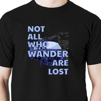 Not all who wander are lost Men's t shirt