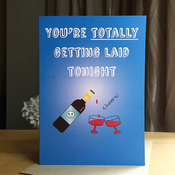 Naughty Love Card-You're Totally Getting Laid Tonight, Cheers! Love Card. Birthday Card. Funny Anniversary Card. Card For Him.