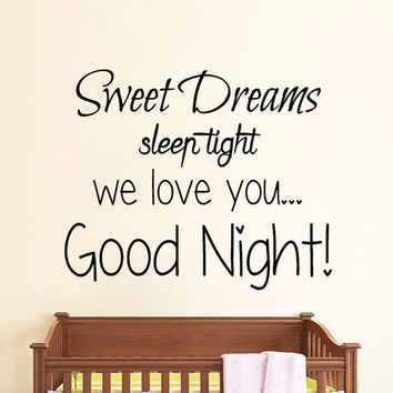 Wall Decals Quote Sweet Dreams Sleep Tight We Love You Good Night Art Mural Vinyl Decal Sticker Kids Nursery Baby Room Bedding Decor kk839