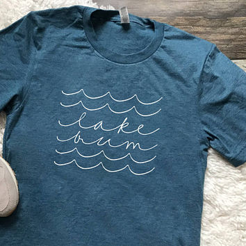 FREE SHIPPING Lake Bum Shirt, Lake Shirt, Summer Shirt, Life is Better at the Lake Shirt, Lake Life is the Best Life, Lake Life Shirt