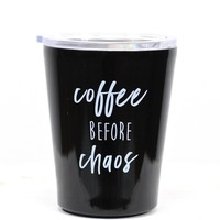 Coffee Before Chaos 12 oz Hot/Cold Tumbler {Black}