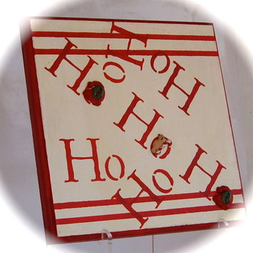 Christmas Ho Ho Ho upcycled recycled wood handpainted  CIJ