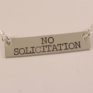 """NO SOLICITATION"" Hand Stamped Sterling Silver Necklace - ready to ship"