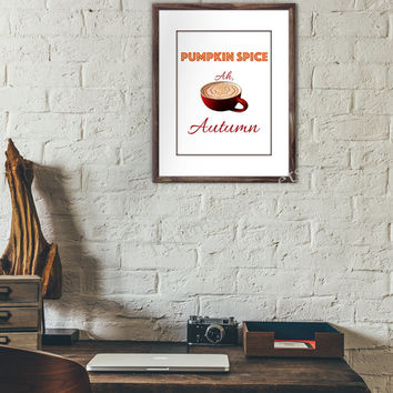 Autumn Printable, Pumpkin Spice Coffee Wall Art, Typography Print Instant Download PDF