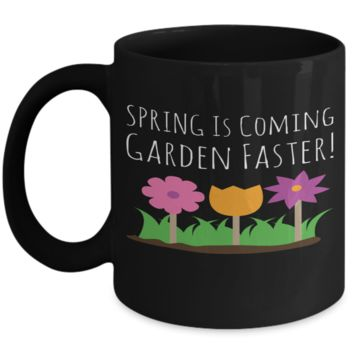 Gardening Spring Mug Black Coffee Cup For Holidays 2017 2018 Gifts For Him Her Family Grandparent Grandma Granddad Wive Husband Couples Funny Sayings Holiday Tea Coffee Mugs Cups For Gardeners