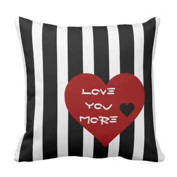 Love you More, B&W Stripes & Hearts Pillow