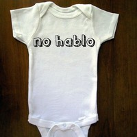 No Hablo Baby One Piece Bodysuit Romper Jumper Onesuit by TrulySanctuary