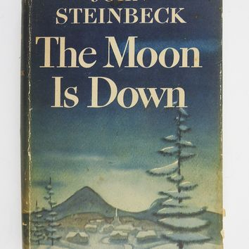 The Moon Is Down By John Steinbeck Book