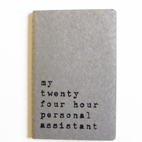 Funny hand printed MOLESKINE® notebook; 'my twenty four hour personal assistant', your perfect pocket PA!