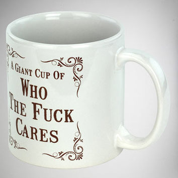 'A Giant Cup of Who the Fuck Cares' Oversized Mug