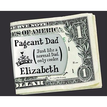 Pageant Dad Personalized Money Clip | Gift for Dad