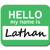 Lathan Hello My Name Is Mouse Pad