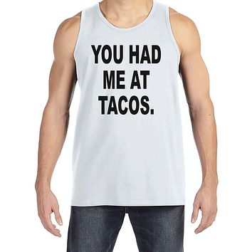 Men's Funny Shirt - You Had Me At Tacos - Funny Mens Shirts - Taco Shirt - White Tank Top - Gift for Him - Funny Gift Idea for Boyfriend