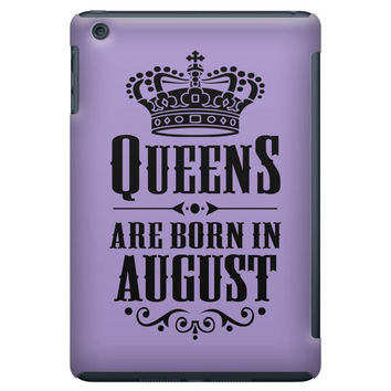Queens Are Born In August iPad Mini