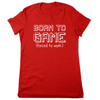 Video Game Shirt, Born To Game Forced To Work, Funny Shirt, Geeky Tee, Video Game Tshirt, Funny Tshirt, Geek T Shirt, Ladies Women Plus Size