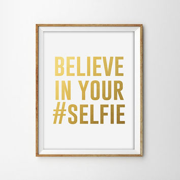 Believe in your selfie faux gold foil from sams simple for Bathroom design hashtags