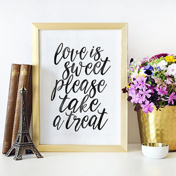 Love Is Sweet Please Take A Treat, Love Wall Art,Love Sign,Love Quote,Wedding Quote,VALENTINES DAY,Quote Prints,Bedroom Decor,Couples Gift