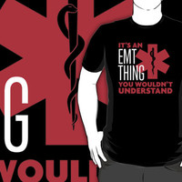 Funny 'It's an EMT Thing. You wouldn't understand.' TShirts and Accessories