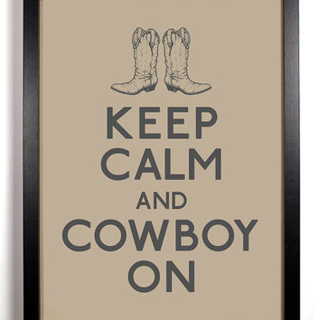 Keep Calm and Cowboy On (Cowboy Boots) 8 x 10 Print Buy 2 Get 1 FREE Keep Calm and Carry On Keep Calm Poster