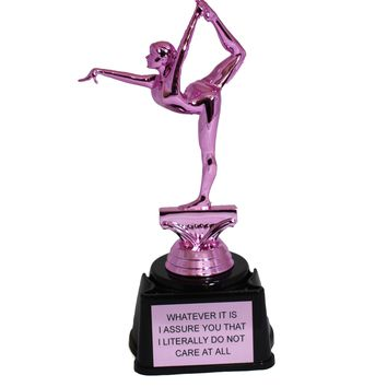 Whatever It Is I Assure You That I Literally Do Not Care At All Trophy in Metallic Pink Gymnast with Black Base