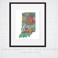 Indiana Love - IN Canvas Paper Print:  Grunge, Watercolor, Rustic, Whimsical, Colorful, Digital, Silhouette, Heart, State, United States