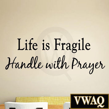 Life is Fragile Handle with Prayer Vinyl Wall Art Religious Home Decor Quote ...