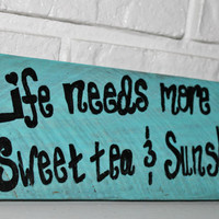 Rustic Life Needs More Sunshine and Sweet Tea Hand Painted Wood Sign