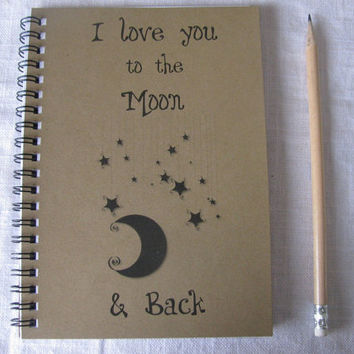 I love you to the moon and back  5 x 7 journal by JournalingJane
