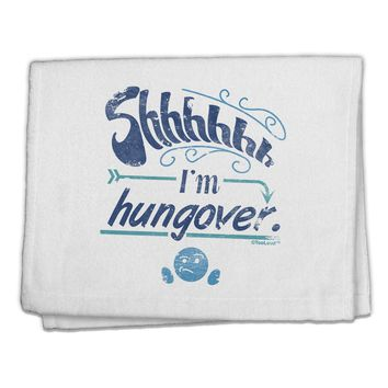 """Shhh Im Hungover Funny 11""""x18"""" Dish Fingertip Towel by TooLoud"""