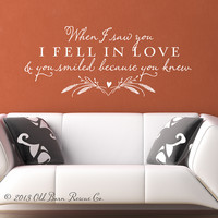 Supermarket: Wall Decal - When I saw you I fell in love and you smiled because you knew from Old Barn Rescue Company Wall Decals