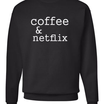 Coffee and Netflix sweatshirt