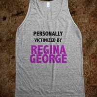 Personally Victimized By Regina George