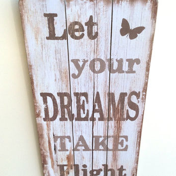 Shabby Chic Sign, White Shabby Chic, White Wood Sign, Cottage Chic, Dream Sign, White Dream Sign, Wooden Sign, Inspirational Quote, Dream